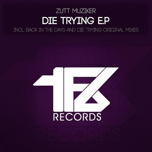 Zutt Muziker - Die Trying (Original Mix) TFB Records