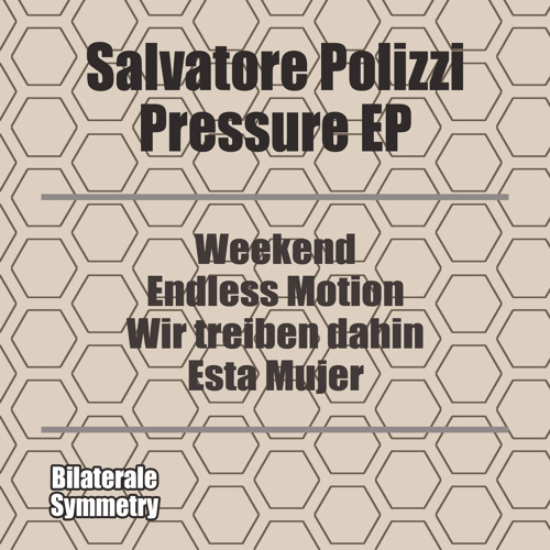 Endless Motion - Salvatore Polizzi ( Pressure EP ) now on Beatport