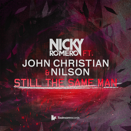 Nicky Romero ft. John Christian & Nilson - Still The Same Man [OUT NOW!]