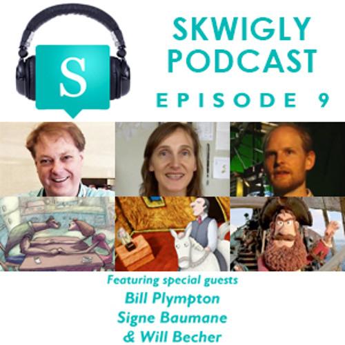 Skwigly Podcast 09 (23/01/2013) - Bill Plympton, Signe Baumane & Will Becher