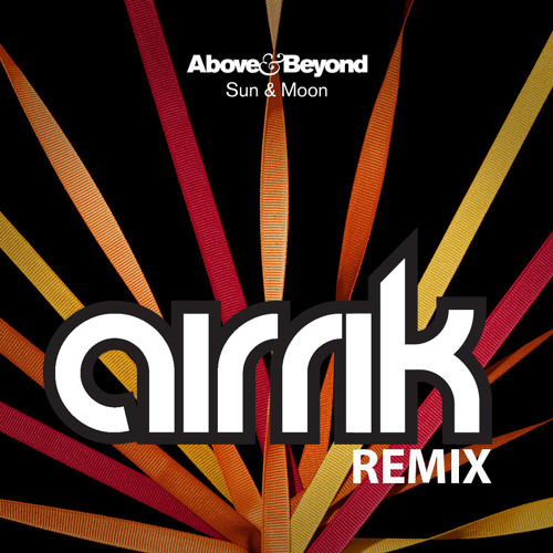 Above & Beyond - Sun and Moon (Airrik Bootleg Remix)