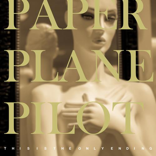 Paper Plane Pilot - This Is the Only Ending