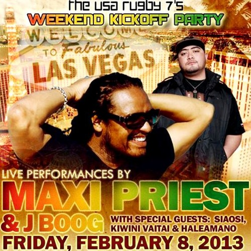The USA Rugby 7's Weekend Kickoff Party - Friday Feb 8th w/ Maxi Priest and J Boog