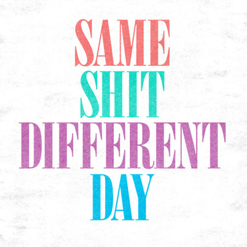 Same Shit