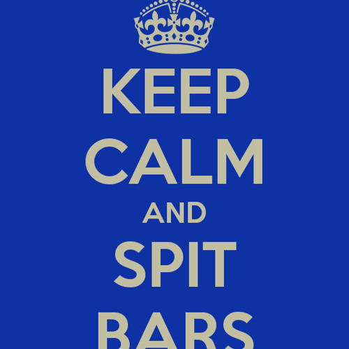 KEEP CALM AND SPIT BARS ''quick_16''