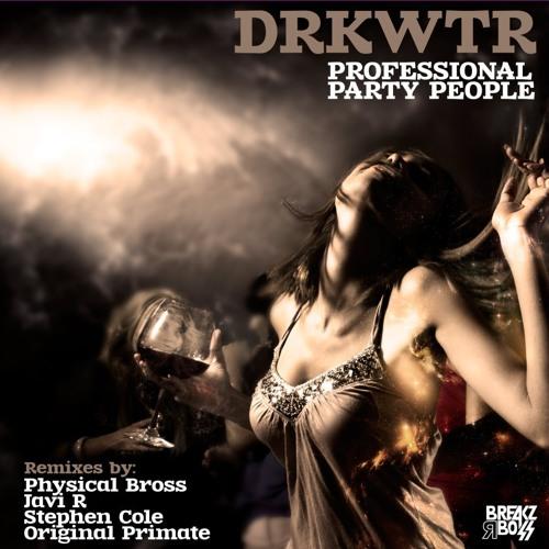 Drkwtr - Professional Party People (Original Primate Remix) 96K CLIP