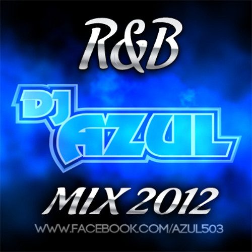 R&B Slow Jam Mix 2012 DJ Azul