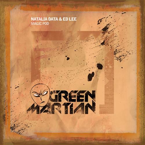 Natalia Data & Ed Lee - Magic Pod - Ed Lee Remix (Green Martian)