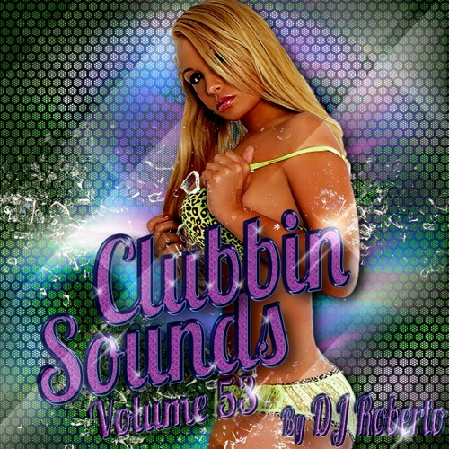 Va. Clubbin Sounds By Dj Roberto Volume 53