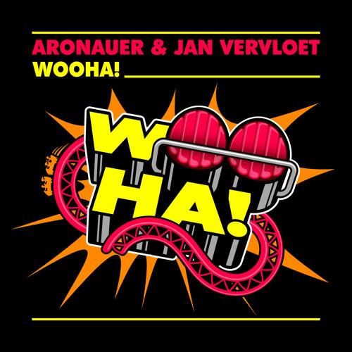 Aronauer & Jan Vervloet -  Wooha! (Original Mix)