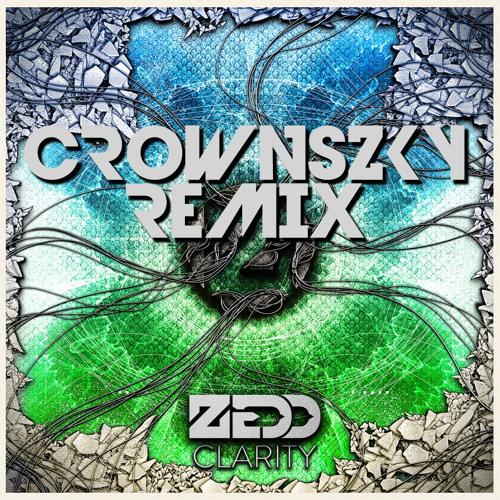 Zedd feat Foxes - Clarity (Crownszky Remix)