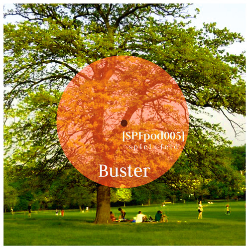 [SPFpod005] spiel:feld Podcast 005 - Buster-Echoes From The Farside