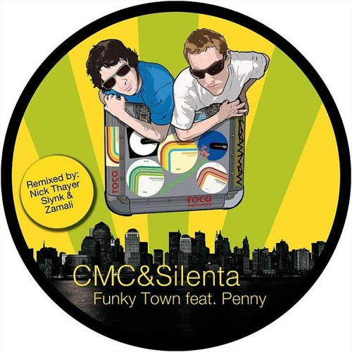 CMC & Silenta - Funky Town (Slynk Remix)