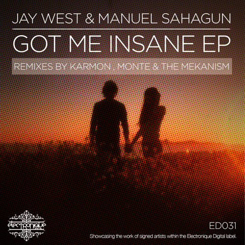 "Jay West & Manuel Sahagun - Got Me Insane (Original Mix) [ELECTRONIQUE UK] 12"" Preview (Lo Fi)"