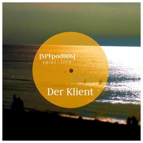 [SPFpod006] spiel:feld Podcast 006 - Der Klient-A Walk To The Clouds