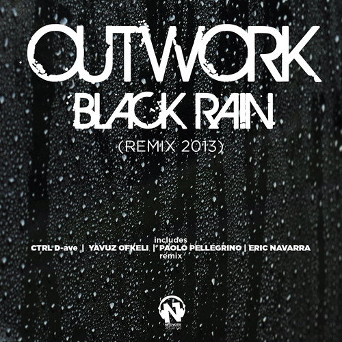 Outwork - Black Rain (Rmx 2013) Preview (Out January 25 th 2013 Beatport Exclusive)