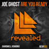 Joe Ghost - Are You Ready (Hardwell Rework) [OUT NOW]