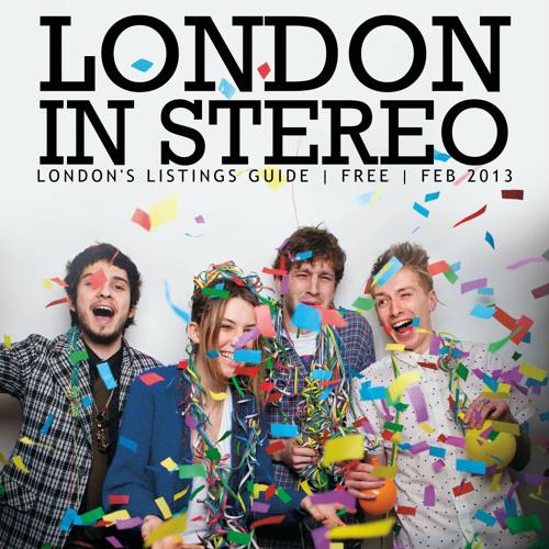London In Stereo - Feb 2013