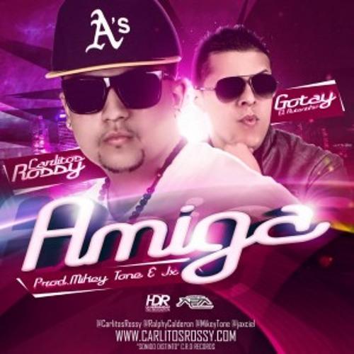Carlitos Rossy Ft Gotay - Amiga