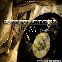 Destructorz - The Music (Original Mix)