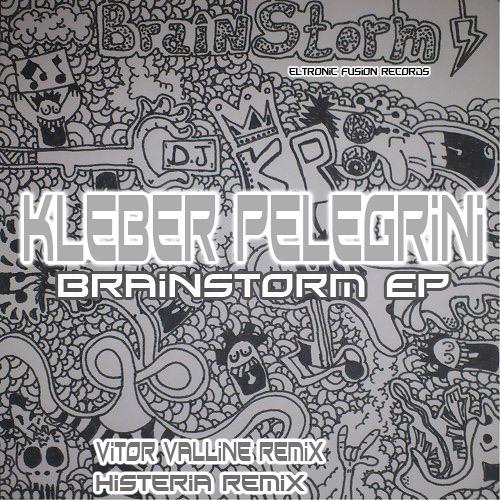 Kleber Pelegrini - BrainStorm ( Vitor Valline Remix ) PROMOCUT [ Eltronic Fusion Records ]