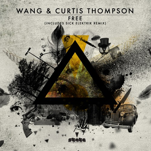 Wang & Curtis Thompson - Free (Original Mix) (State Records)