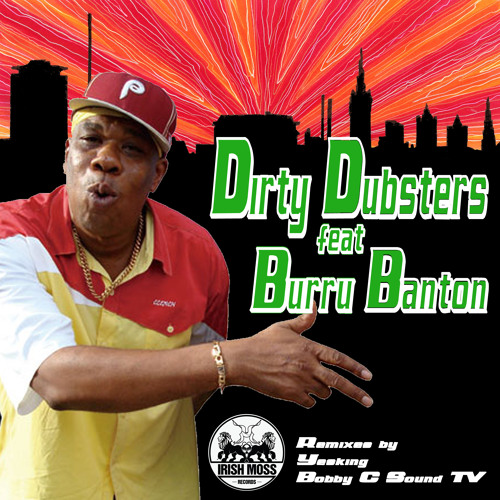 Dirty Dubsters Feat. Burro Banton 'Cant Stop We' Sampler