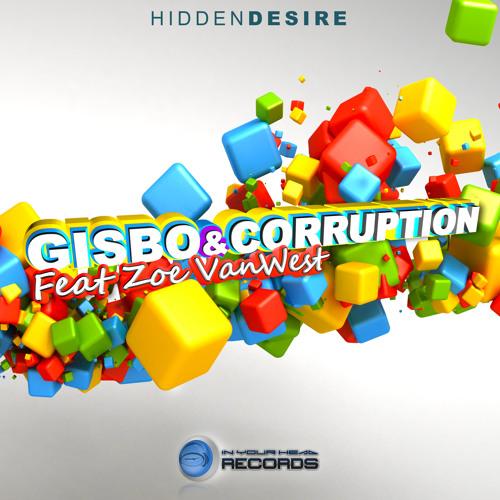 Gisbo & Corruption Feat Zoe Van West - Hidden Desire out Feb 25th