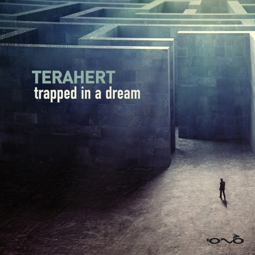 """Terahert- Trapped in a dream. (""""Trapped in a Dream_Ep"""") By Iono Music."""