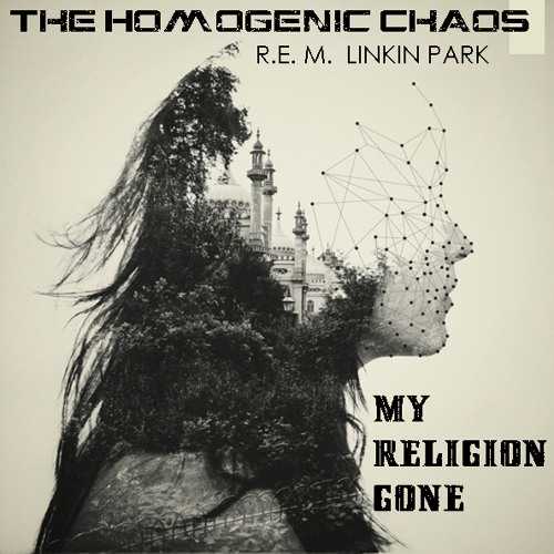 The Homogenic Chaos - My Religion gone
