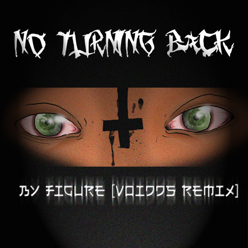 FIGURE - No Turning Back [VoidDS REMIX]