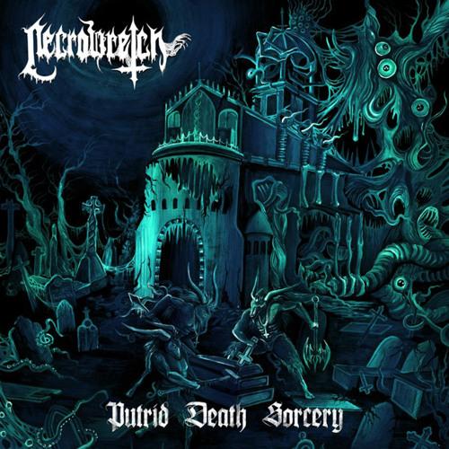 NECROWRETCH - Putrid Death Sorcery