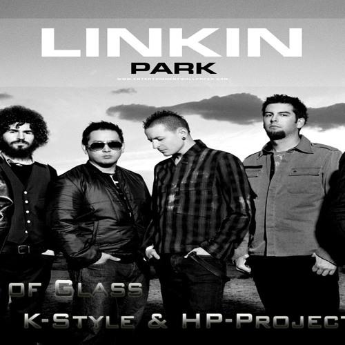 Linkin Park -  Castle of Glass (K-Style & HP-Project Remix)