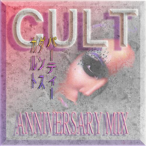 ☥ CULT 1YR ☥ ANNIVERSARY MIX