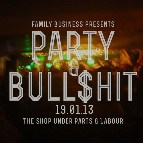 Family Business presents Party & Bull$hit Live @ Parts & Labour, Toronto