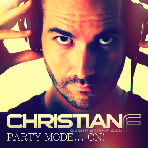 CHRISTIAN F - PARTY MODE... ON! #1