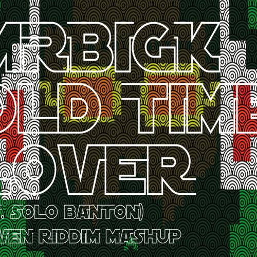 MRBiGK - Old Time Lover (ft. solo banton)