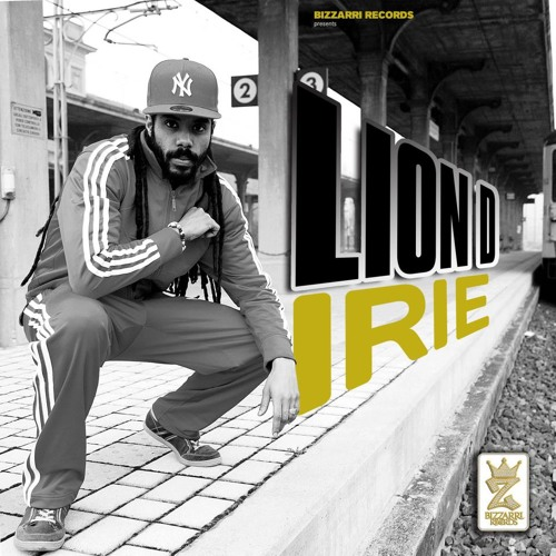 Lion D - Irie [Impossible Riddim - Bizzarri Records 2013]