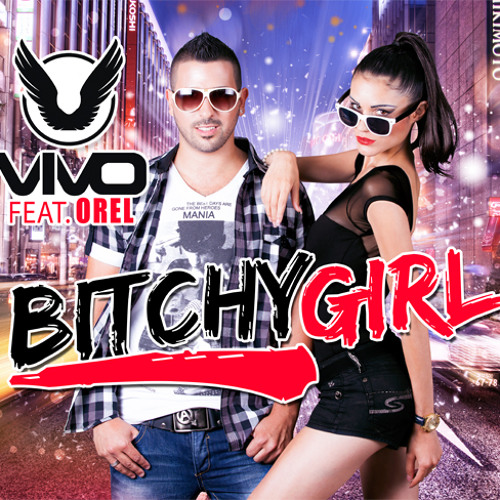 ♫ Vivo feat. Orel - Bitchy Girl Remix (Miexd By DJ daniel) ♫