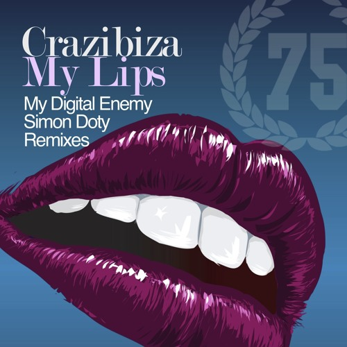 Crazibiza - My Lips (My Digital Enemy Remix) [OUT 01/28/2013]BEATPORT HOUSE NO.1