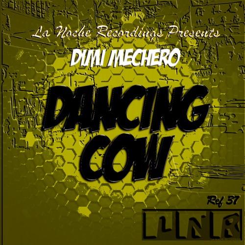 Dancing Cow Ep (La Noche Recordings) OUT NOW