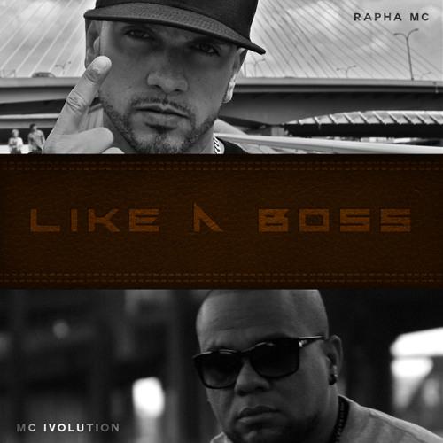 Rapha Mc & Mc Ivolution - Like a boss