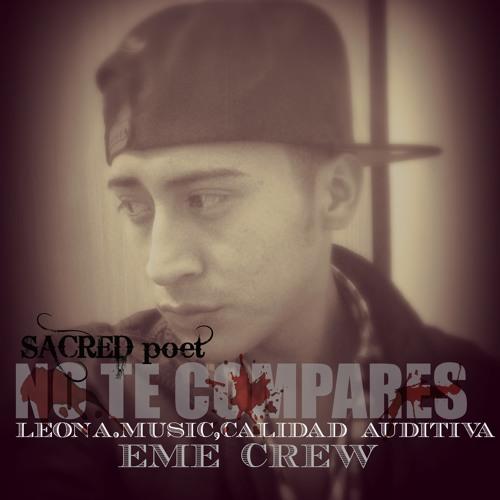 No te compares (sacred the poet) eme crew studio