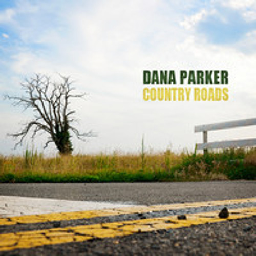 Dana Parker - Country Roads