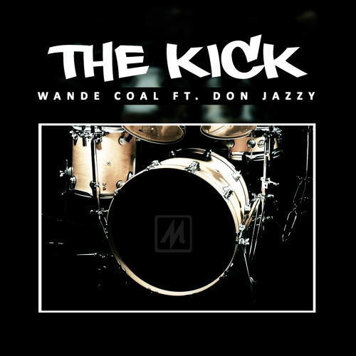 Wande Coal - The Kick Ft. Don Jazzy
