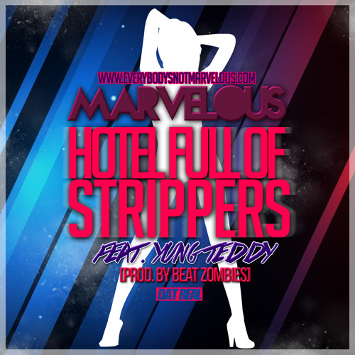 Marvelous & Yung Teddy - Hotel Full of Strippers