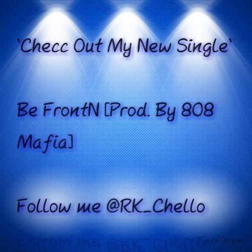 Be FrontN [Prod. By 808 Mafia]