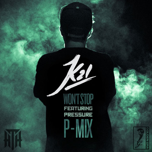 K21 - Won't Stop (P-MIX) feat. Pressure