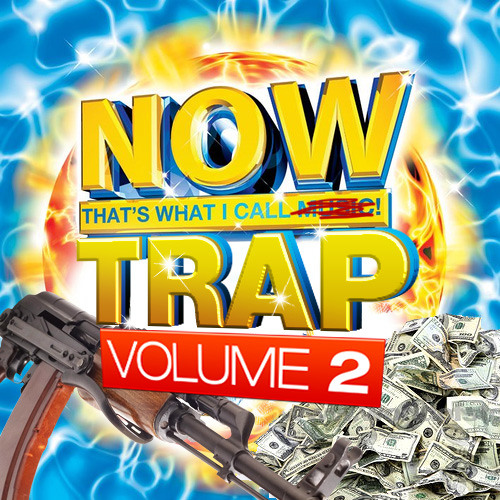 NOW That's What I Call Trap Vol. 2