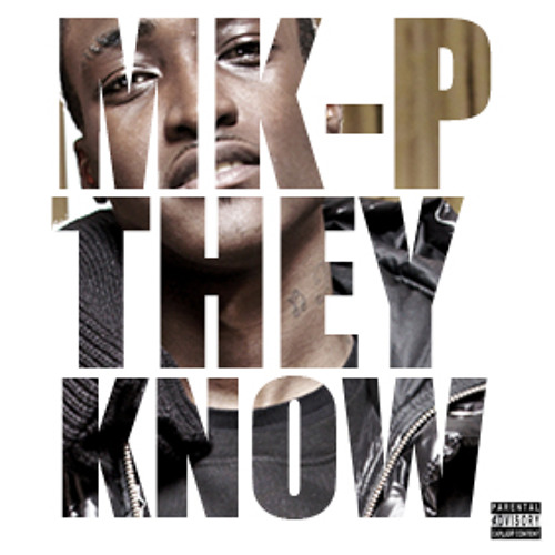 MK-P - THEY KNOW (Produced by Scottie B)